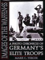 18021 - Yerger, M.C. - Images of the Waffen SS. A photo chronicle of Germany's Elite Troops
