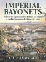18031 - Nafziger, G. - Imperial Bayonets. Tactics of the Napoleonic Battery, Battalion and Brigade as Found in Contemporary Regulations