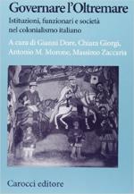 18046 - AAVV,  - Governare l'Oltremare. Istituzioni, funzionari e societa' nel colonialismo italiano
