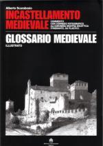 18062 - Scarabosio, A. - Incastellamento Medievale - Glossario medievale illustrato