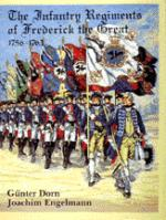 18078 - Dorn, G. - Infantry Regiments of Frederick the Great 1756-1763