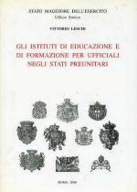 18160 - Leschi, V. - Istituti di formazione ed educazione per Ufficiali negli Stati Preunitari (Tomi 1 e 2)