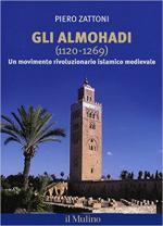 18209 - Zattoni, P. - Almohadi 1120-1269. Un movimento rivoluzionario islamico medioevale (Gli)