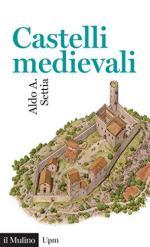 18230 - Settia, A.A. - Castelli medievali