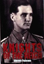 18354 - Fraschka, G. - Knights of the Reich: The 27 Most Highly Decorated Soldiers of the Wehrmacht