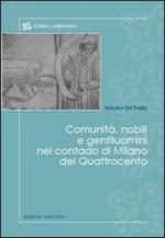 18381 - Del Tredici, F. - Comunita', nobili e gentiluomini nel contado di Milano del Quattrocento