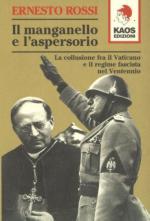 18399 - Rossi-Franzinelli, E.-M. - Manganello e l'aspersorio. La collusione fra il Vaticano e il regime fascista nel Ventennio (Il)