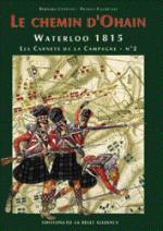 18429 - Coppens-Courcelle, B.-P. - Waterloo 1815, les Carnets de la Campagne 02: Le Chemin d'Ohain