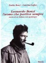 18470 - Bonzi, E. - Leonardo Bonzi l'uomo che partiva sempre