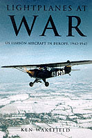 18504 - Wakefield, K. - Lightplanes at war. US Liaison Aircraft in Europe 1942-47
