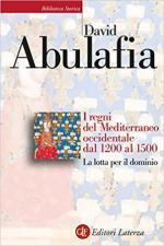 18559 - Abulafia, D. - Regni del Mediterraneo occidentale dal 1200 al 1500. La Lotta per il dominio (La)