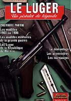 18603 - Gouillou, L. - Luger. Un pistolet de legend Vol 1 - Gaz. des Armes HS 06