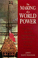 18654 - Scott Wheeler, J. - Making of a world power (The)