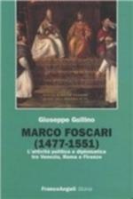 18695 - Gullino, G. - Marco Foscari (1477-1551) L'attivita' politica e diplomatica tra Venezia Roma e Firenze