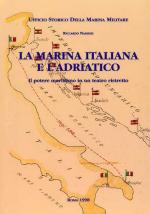 18706 - Nassigh, R. - Marina italiana e l'Adriatico (La)