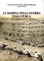18713 - Gabriele, M. - Marina nella Guerra italo turca (La)