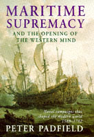 18730 - Padfield, P. - Maritime supremacy and the opening of western mind