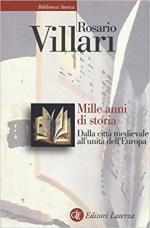 18919 - Villari, R. - Mille anni di storia. Dalla citta' medievale all'unita' dell'Europa