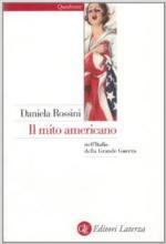 18937 - Rossini, D. - Mito Americano nell'Italia della Grande Guerra (Il)