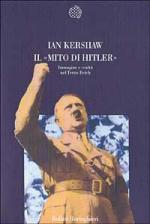 18943 - Kershaw, I. - Mito di Hitler (Il)