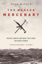 18960 - McFate, S. - Modern Mercenary. Private Armies and what they mean for World Order (The)