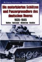 19006 - Fleischer-Eiermann, W.-R. - Motorisierten Schuetzen und Panzergrenadiere des deutschen Heeres 1935-1945 (Die)
