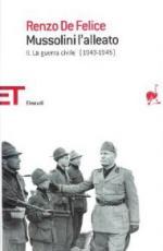 19028 - De Felice, R. - Mussolini - L'Alleato (Vol II) La guerra civile 1943-45
