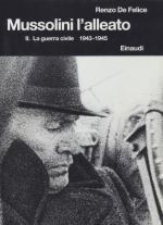 19029 - De Felice, R. - Mussolini - L'Alleato (Vol II) La guerra civile 1943-45. Ediz. Originale