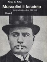 19043 - De Felice, R. - Mussolini il fascista - La conquista del potere 1921-1925. Ediz. Originale