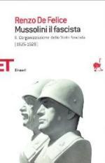 19044 - De Felice, R. - Mussolini il fascista - L'organizzazione dello Stato Fascista 1925-1929