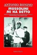 19048 - Bonino, A. - Mussolini mi ha detto