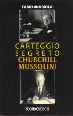 19051 - Andriola, F. - Carteggio segreto Churchill-Mussolini