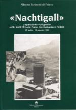 19060 - Turinetti di Priero, A. - Nachtigall. L'operazione 'Usignolo' nelle Valli Chisone, Susa, Germanasca e Pellice