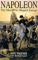19079 - Weider-Guegen, W.-E'. - Napoleon: the man who shaped Europe