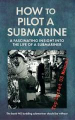 19095 - US NAVY,  - How to Pilot a Submarine. A Fascinating Insight into the Life of a Submariner