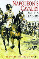 19097 - Johnson, D. - Napoleon's Cavalry and its leaders
