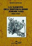 19136 - Foppiani, O. - Nascita dell'imperialismo americano 1890-1898 (La)
