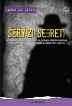 19149 - De Risio, C. - Servizi segreti. Gli 'Uomini ombra' italiani nella seconda guerra mondiale e i (troppi) misteri insoluti della Regia Marina