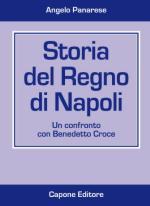 19179 - Panarese, A. - Storia del Regno di Napoli. Un confronto con Benedetto Croce