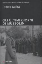 19189 - Milza, P. - Ultimi giorni di Mussolini (Gli)