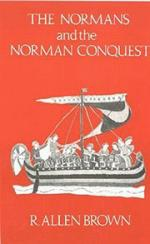 19256 - Brown, R.A. - Normans and the Norman Conquest (The)