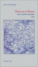 19279 - von Clausewitz, C. - Notes sur la Prusse dans sa grande catastrophe 1806