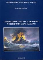19363 - Mattesini, F. - Operazione Gaudo e lo scontro notturno di Matapan (L')