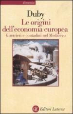 19398 - Duby, G. - Origini dell'economia europea. Guerrieri e contadini nel medioevo (Le)