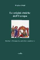 19400 - Pohl, W. - Origini etniche dell'Europa. Barbari e romani tra antichita' e Medioevo (Le)