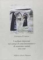 19405 - D'Amico, G. - Siciliani deportati nei campi di concentramento e di sterminio nazisti 1943-1945