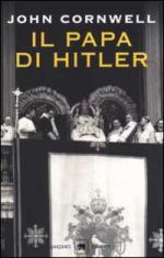 19561 - Cornwell, J. - Papa di Hitler. La storia segreta di Pio XII (Il)