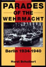 19566 - Scheibert, H. - Parades of the Wehrmacht. Berlin 1934-40