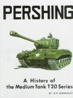 19639 - Hunnicutt, R.P. - Pershing. A history of the Medium Tank T20 Series