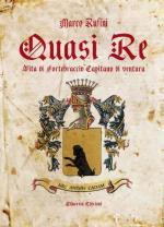 19675 - Ruffini, M. - Quasi Re. Le vicende di Fortebraccio capitano di ventura